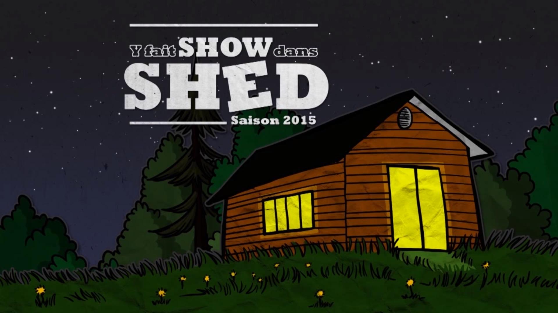 Y fait show dans shed
